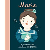 Marie Curie (My First Little People, Big Dreams): My First Marie Curie: 6