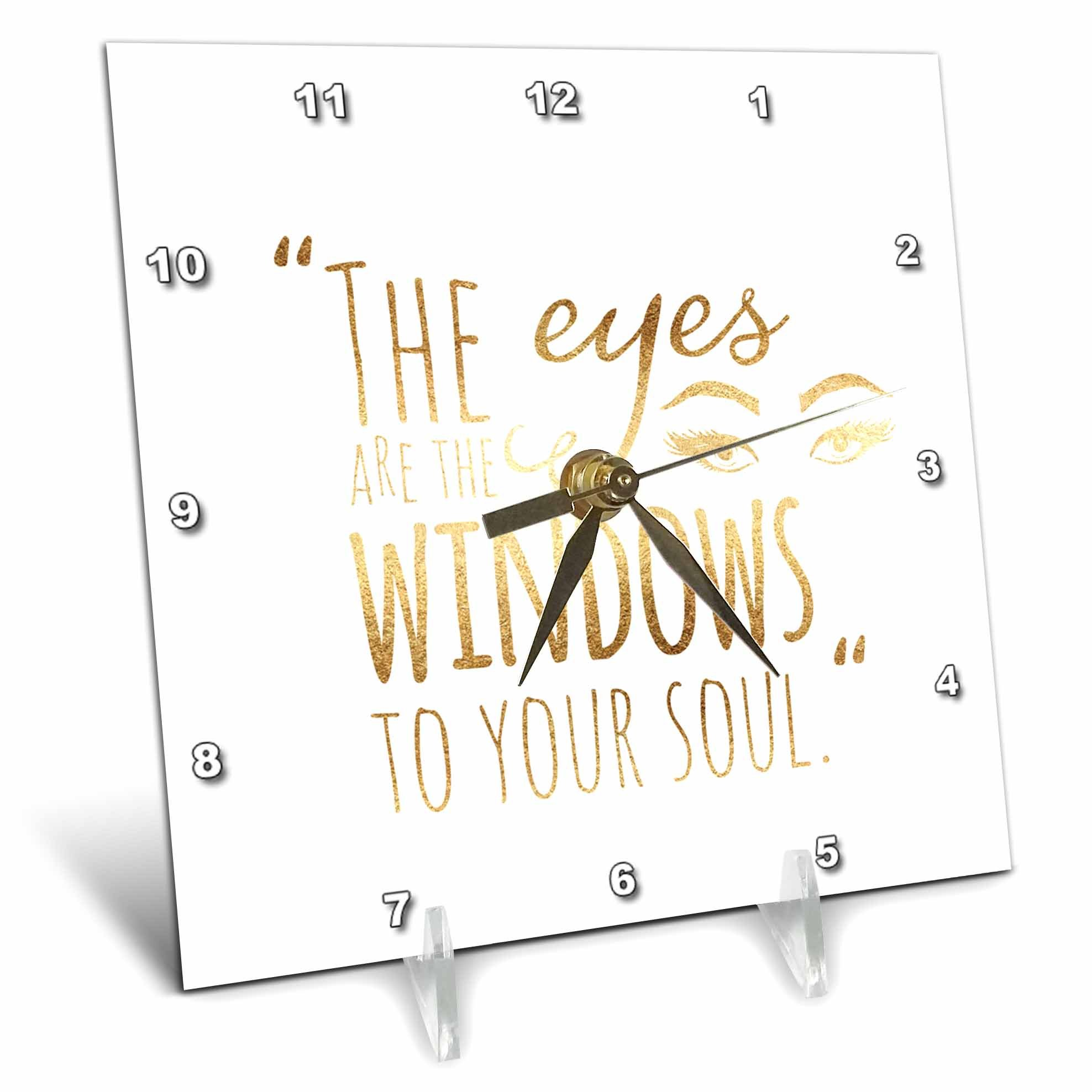 3dRose PS Inspiration - Image of Gold Eyes Are Windows to Soul Quote - 6x6 Desk Clock (dc_280728_1)