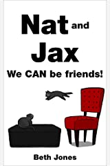 Nat and Jax: We CAN be friends! Kindle Edition