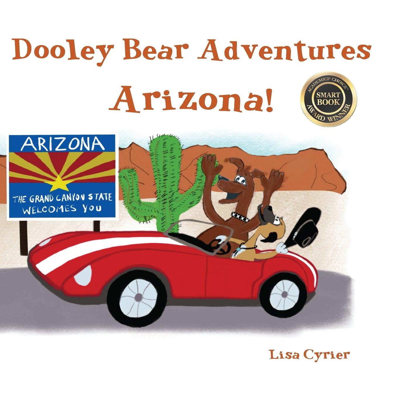 Read Online Dooley Bear Adventures Arizona! (Volume 5) ebook