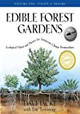 Edible Forest Gardens: Ecological Vision, Theory For Temperate Climate Permaculture