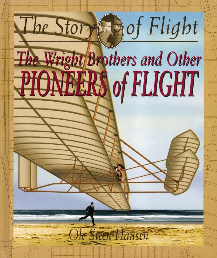 Read Online The Wright Brothers and Other Pioneers of Flight (Story of Flight (Hardcover)) PDF