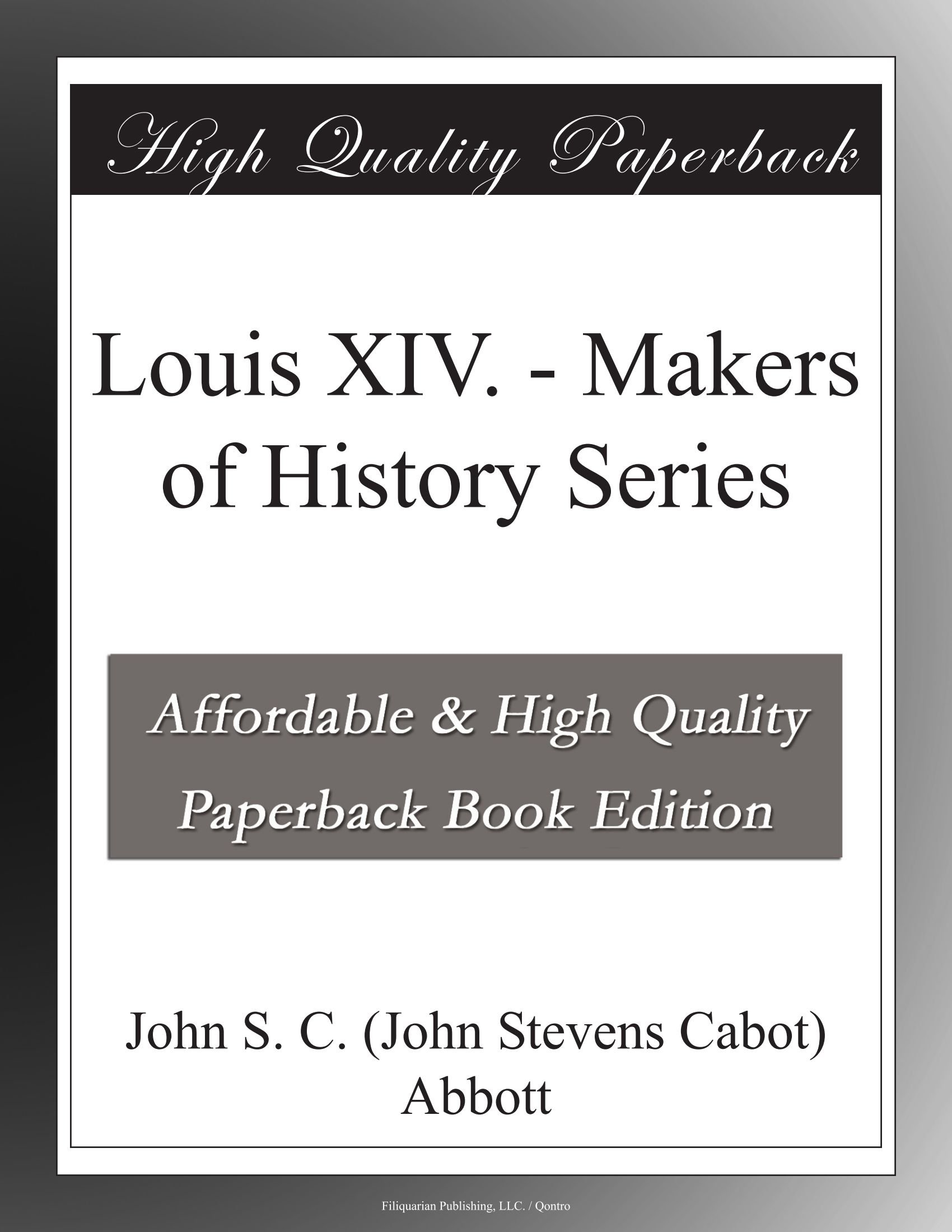 Louis XIV. - Makers of History Series ebook