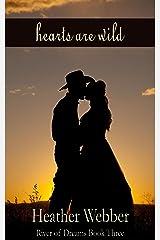 Hearts are Wild (River of Dreams Book 3) Kindle Edition