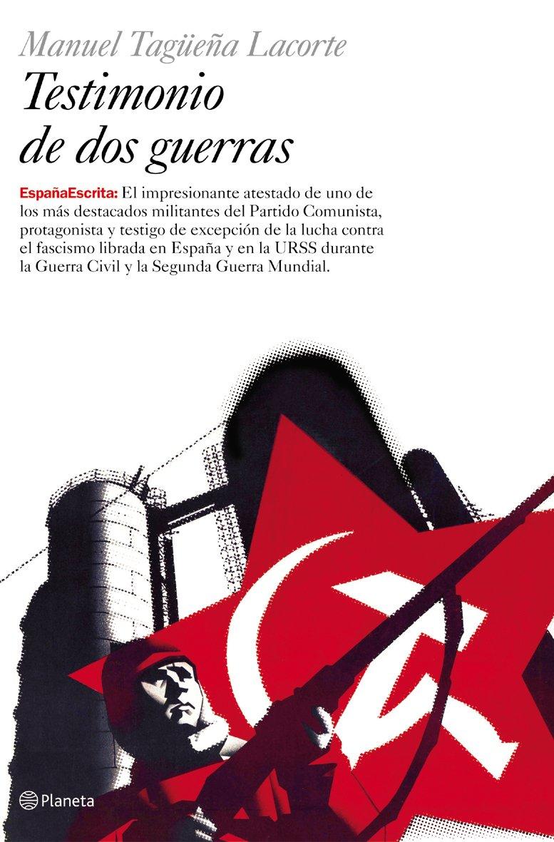 Testimonio de dos guerras (España Escrita): Amazon.es: Tagüeña Lacorte, Manuel: Libros