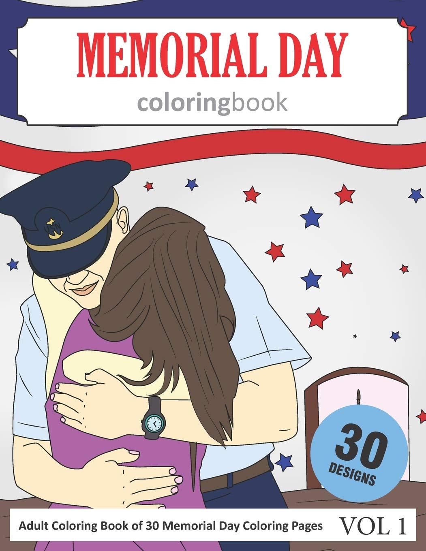 Amazon Com Memorial Day Coloring Book 30 Coloring Pages Of Memorial Day Designs In Coloring Book For Adults Vol 1 9781793331113 Rai Sonia Books