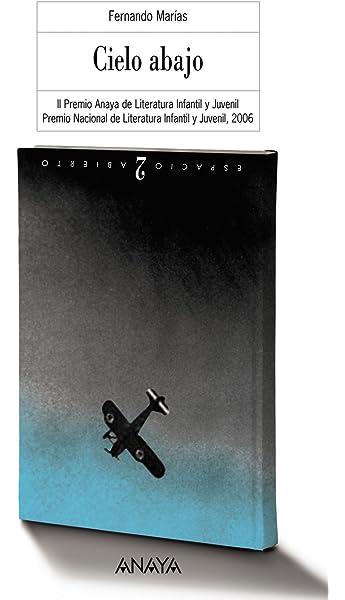 Cielo abajo LITERATURA JUVENIL a partir de 12 años - Premio Anaya ...