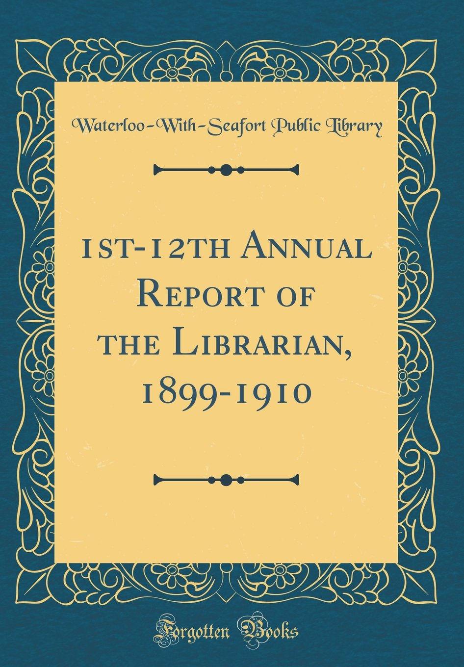 1st-12th Annual Report of the Librarian, 1899-1910 (Classic Reprint) ebook