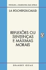 Reflexões ou sentenças e máximas morais (Grandes Ideias)