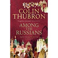 Among the Russians: From the Baltic to the Caucasus