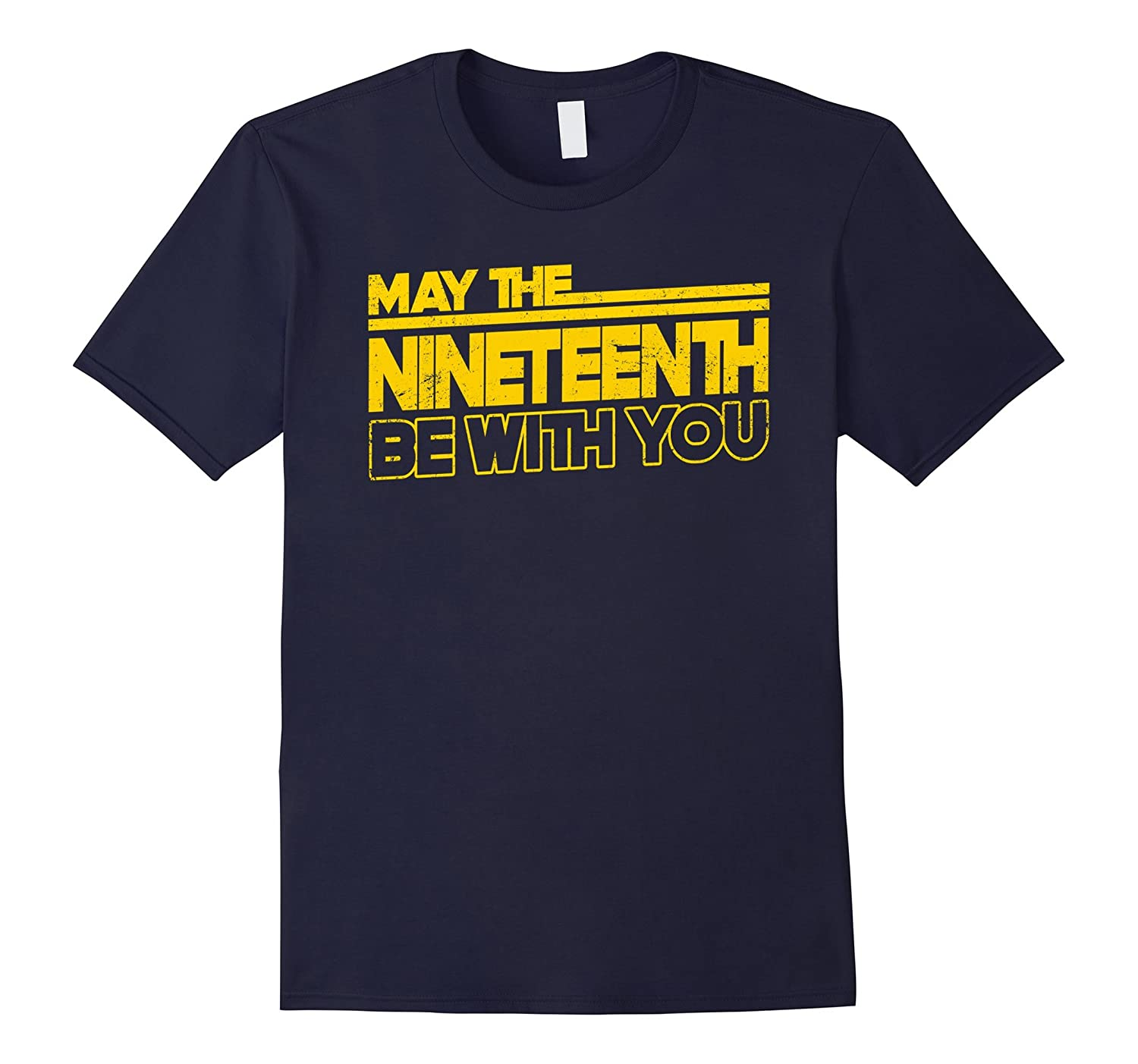 19th Birthday 19 Years Old T-Shirt May The 19th Be With You-CD