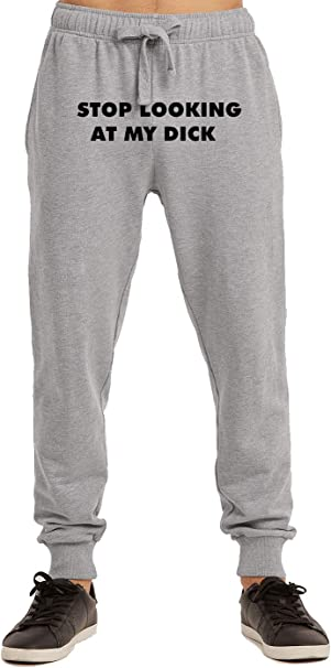 Lovedusts Stop Look at My Dick - Pantalones de chándal para Hombre ...