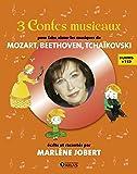 Coffret 3 contes musicaux n°3 : Beethoven, Tchaïkovski, Mozart