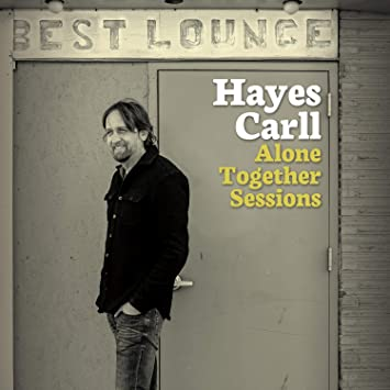 Hayes Carll - Alone Together Sessions - Amazon.com Music