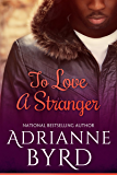 To Love A Stranger