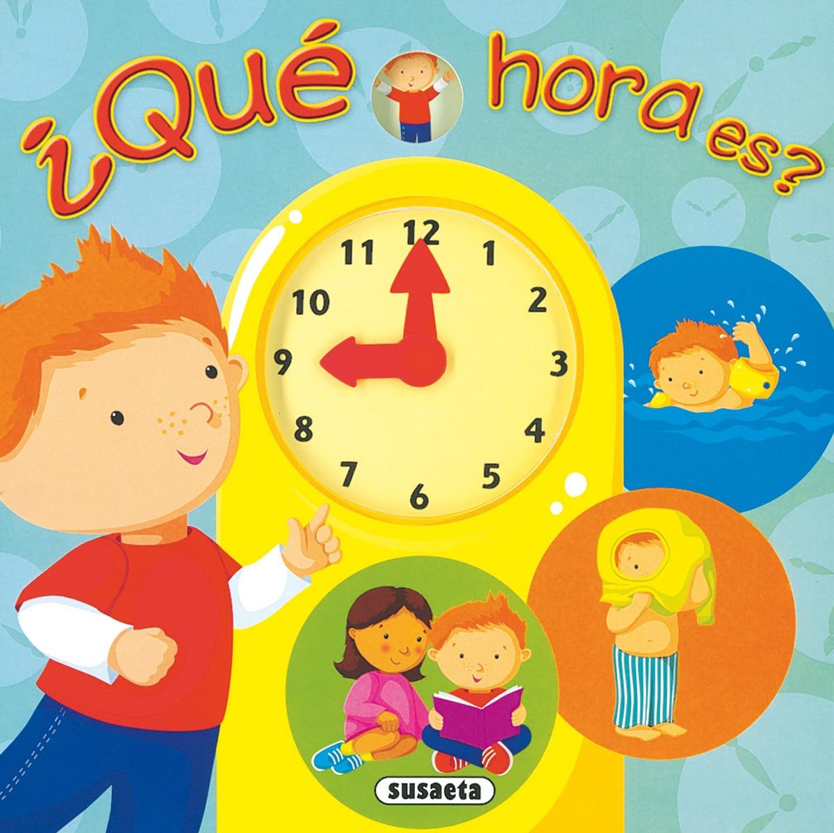 Que hora es?/ What Time is it? (Spanish Edition) (Spanish) Hardcover – October 15, 2007