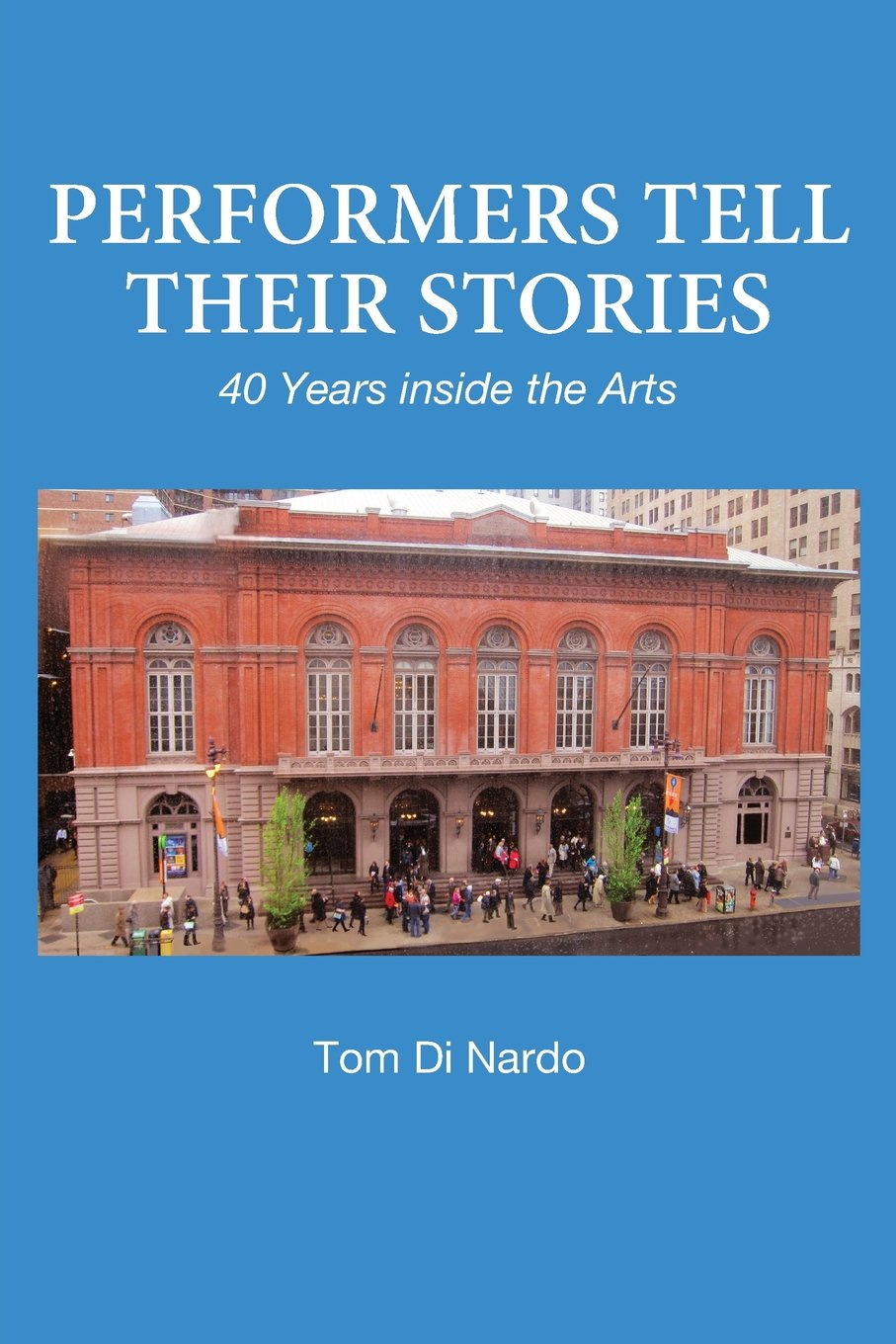 Performers Tell Their Stories: 40 Years Inside the Arts pdf