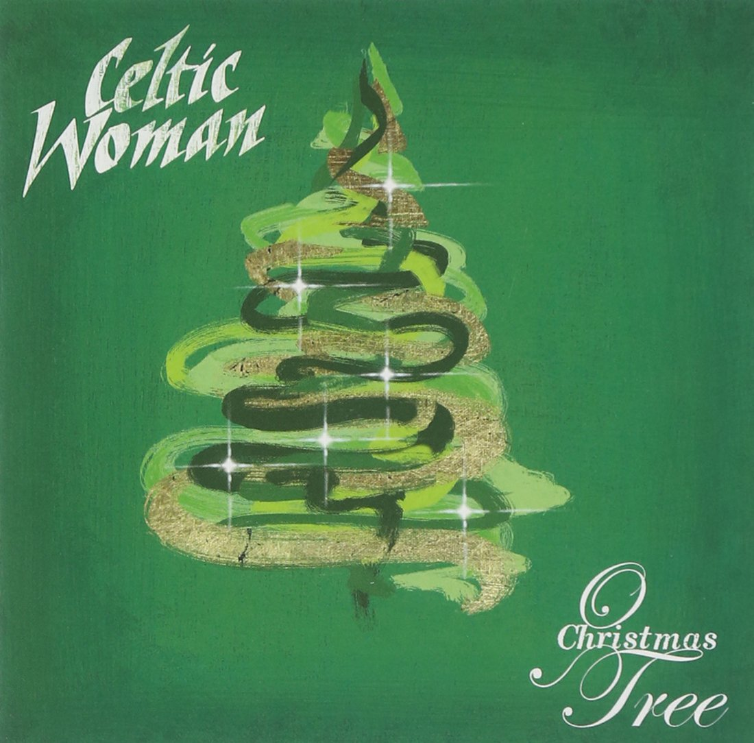 O Christmas Tree - Never Before Released On CD (Taken from the DVD ''Live From Dublin'') by CELTIC WOMAN