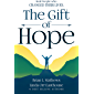 The Gift of Hope: Top Experts Share How Real People Changed Their Lives