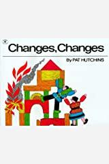 Changes, Changes (Aladdin Picture Books) Kindle Edition
