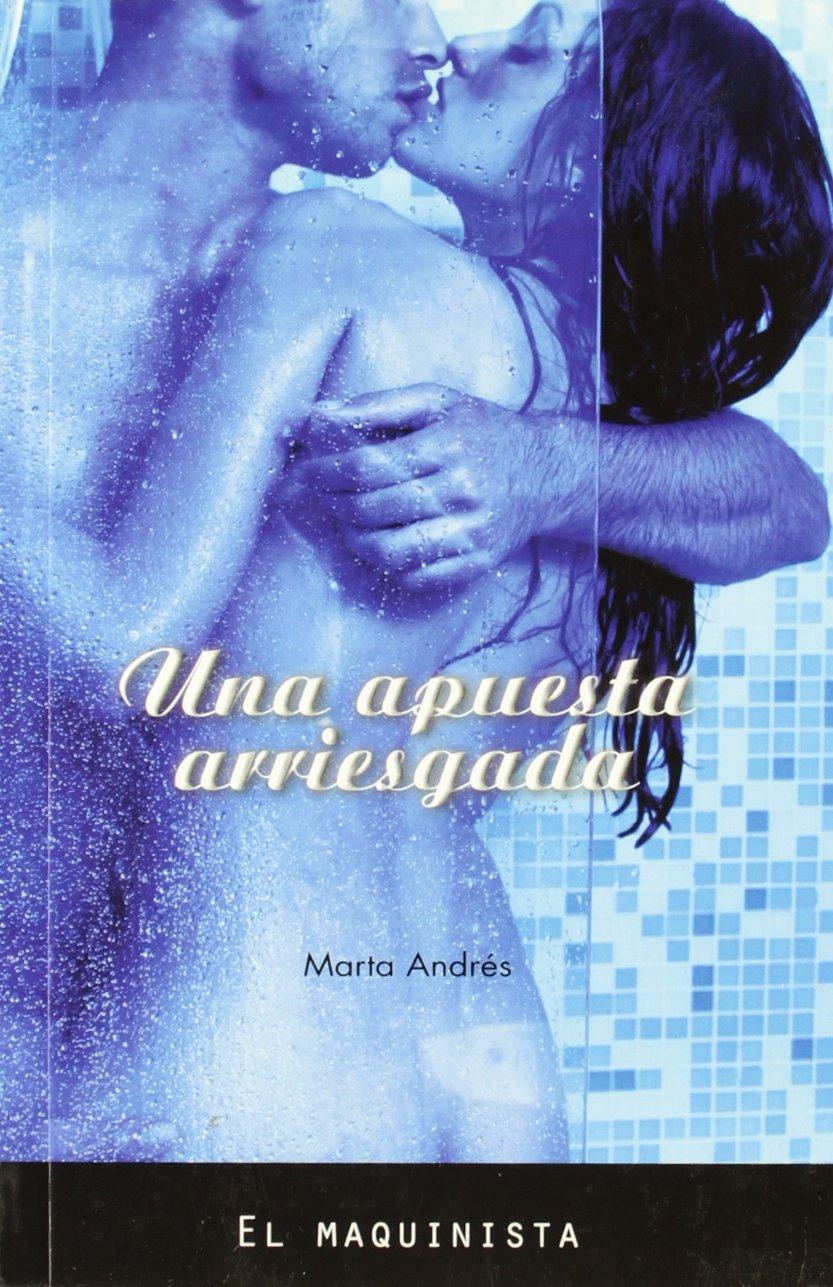 Apuesta arriesgada, una (Romantica (el Maquinista)): Amazon.es: Marta Andres: Libros