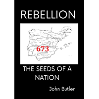 Rebellion 673: The seeds of a nation (English Edition)