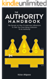 The Authority Handbook: The Ultimate Guide for Connecting with Industry Influencers to Boost Your Profile