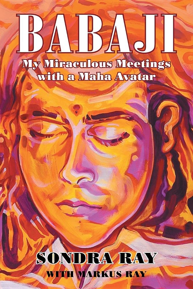 Babaji: My Miraculous Meetings with a Maha Avatar pdf epub