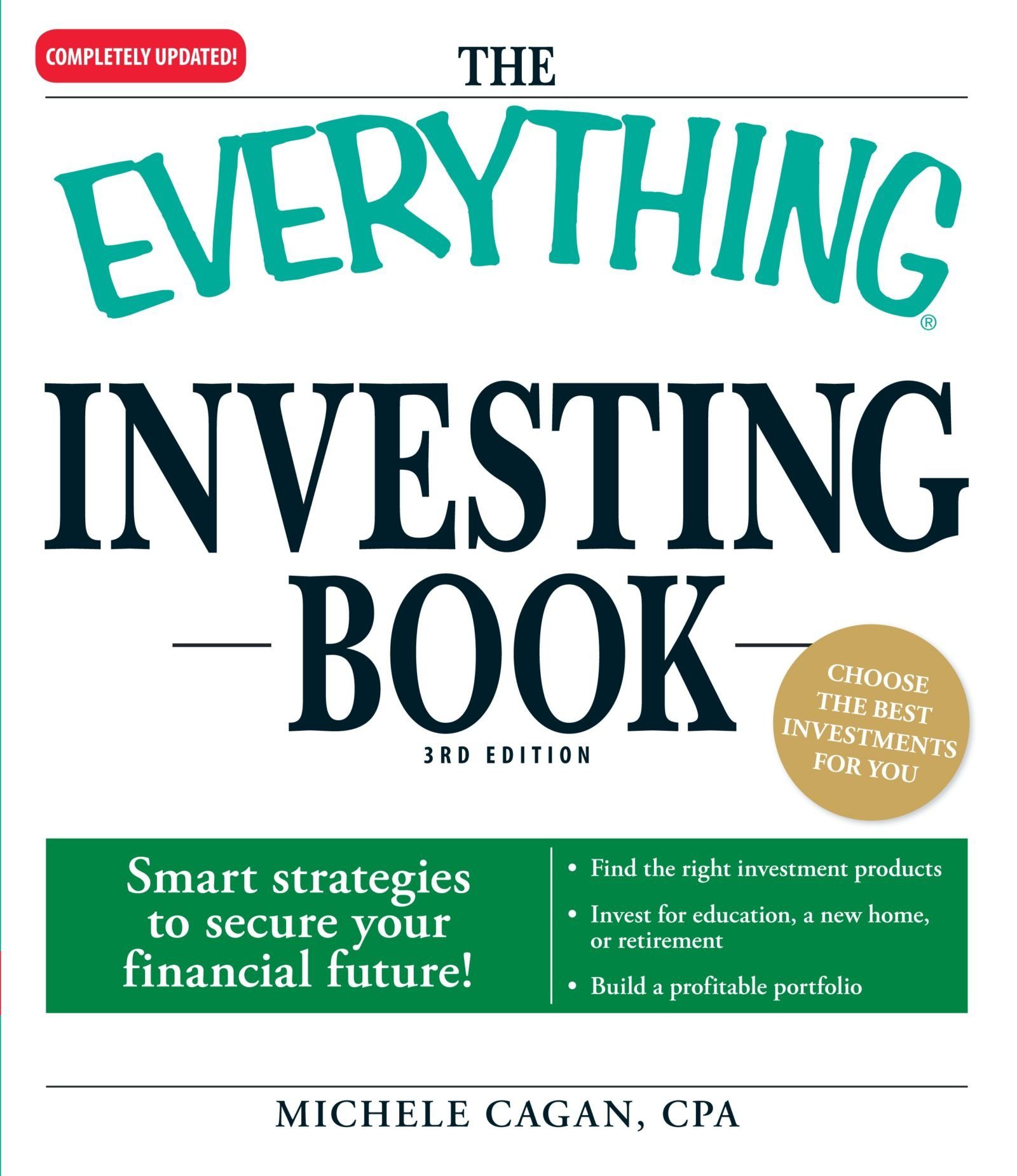 The Everything Investing Book: Smart strategies to secure your financial  future!: CPA Michele Cagan: 9781598698299: Amazon.com: Books