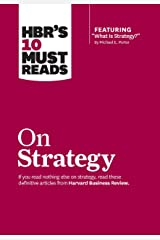 "HBR's 10 Must Reads on Strategy (including featured article ""What Is Strategy?"" by Michael E. Porter) Kindle Edition"