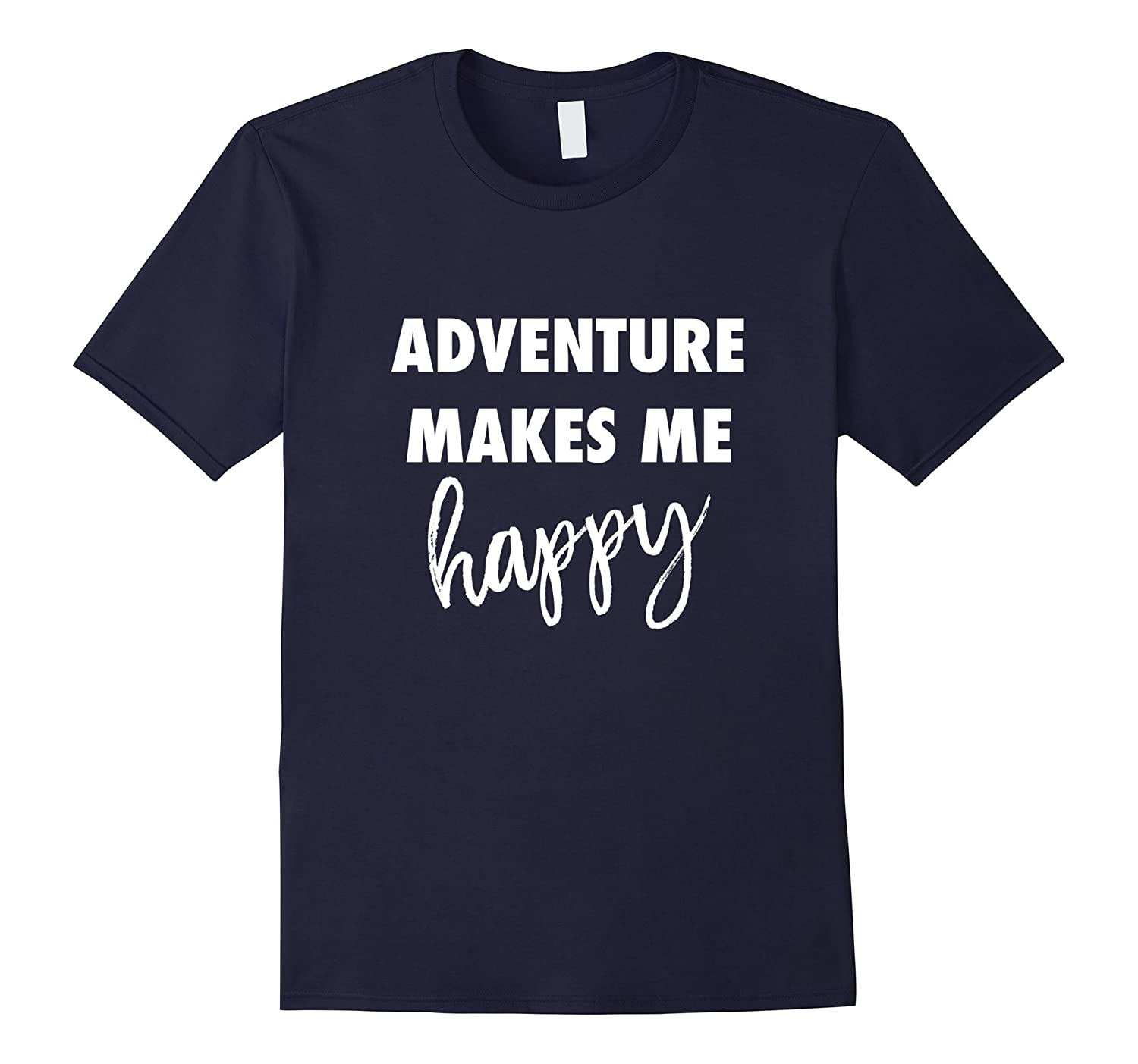 Adventure Makes Me Happy T-shirt for Travelers Camping RV-TH