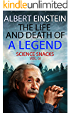 Albert Einstein: The Life and Death of a Legend (Science Snacks Vol. 01)