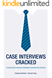 Case Interviews Cracked: 32 Solved Cases to Succeed in Managment Consulting Case Interviews (English Edition)