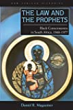The Law and the Prophets: Black Consciousness in South Africa, 1968-1977 (New African Histories)