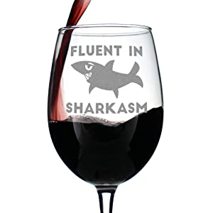 Fluent in Sharkasm - Shark Wine Glass Gifts for Sarcastic Mom or Dad Joke Experts - Funny Glasses with Sayings - Large 16.5 Ounce with Stem
