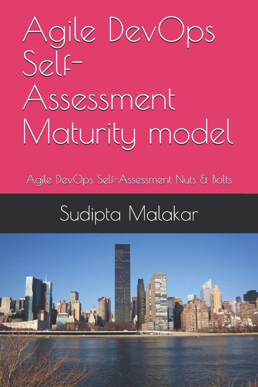 Agile DevOps Self-Assessment Maturity model: Agile DevOps Self-Assessment Nuts & Bolts: 1