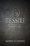 Tessili Rogue (Chronicles of the Tessilari Book 2)