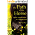 The Path of the Horse: From competition to compassion