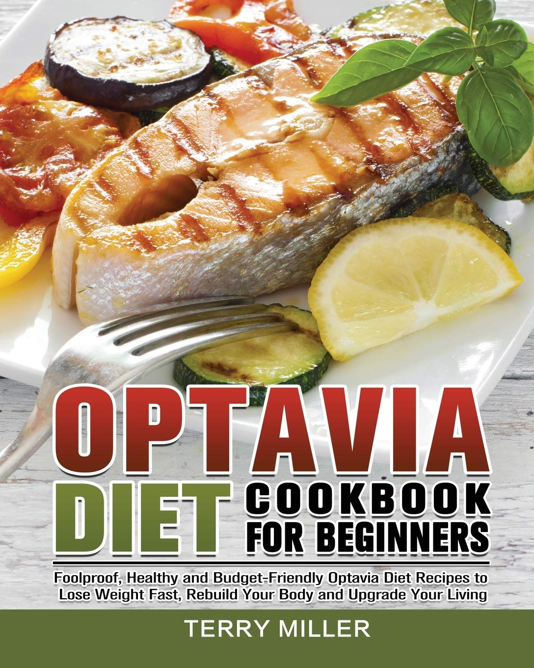 Optavia Diet Cookbook For Beginners: Foolproof, Healthy and Budget