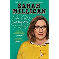 How to be Champion: The No.1 Sunday Times