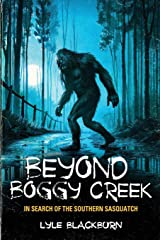 Beyond Boggy Creek: In Search of the Southern Sasquatch Paperback
