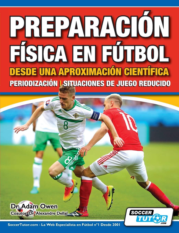 Preparación Física en Fútbol desde una Aproximación Científica - Periodización | Situaciones de juego reducido