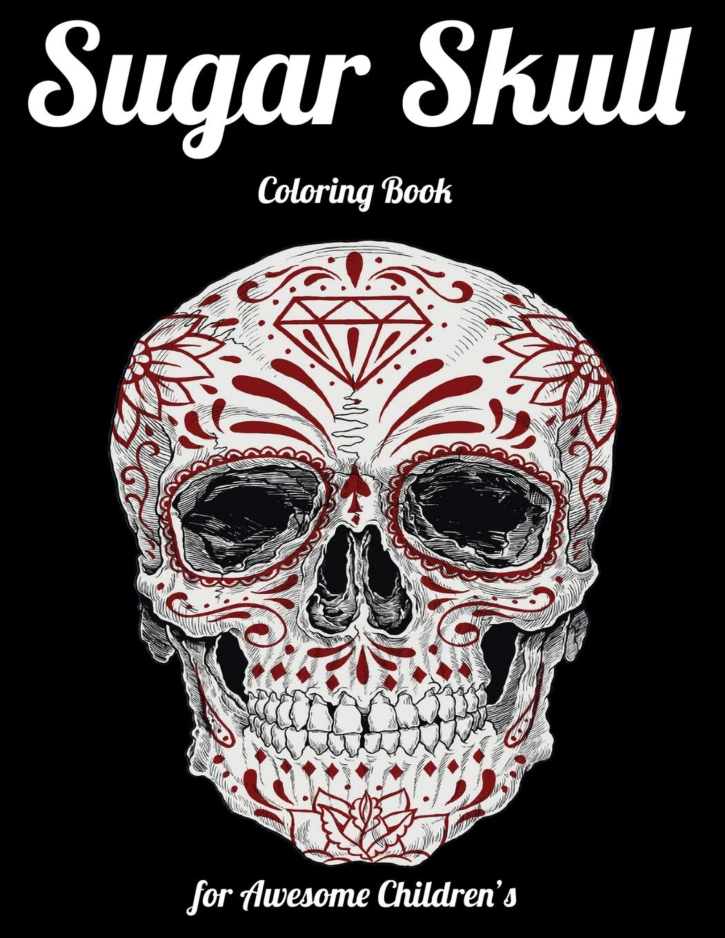 - Buy Sugar Skull Coloring Book For Awesome Children's: Best