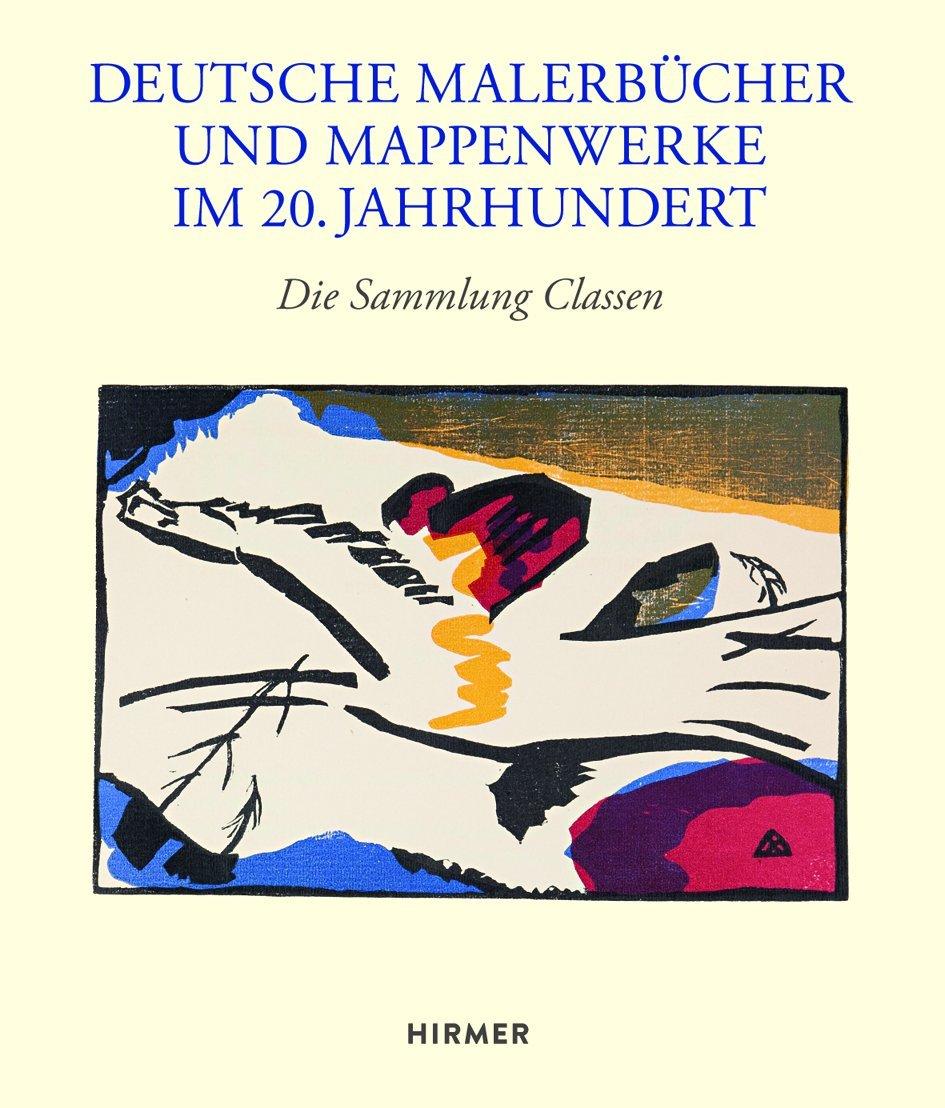 Deutsche Malerbücher und Mappenwerke im 20. Jahrhundert: Die Sammlung Classen im Kunstmuseum Pablo Picasso Münster
