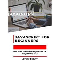 JAVASCRIPT  FOR BEGINNERS: A Smarter Way to Learn JavaScript (English Edition)