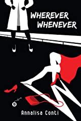 Wherever Whenever (Superhero Stories: The W Series Book 10) Kindle Edition