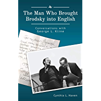The Man Who Brought Brodsky into English: Conversations with George L. Kline (Jews of Russia & Eastern Europe and Their…
