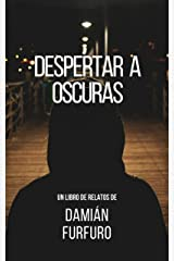 Despertar a oscuras (Spanish Edition) Kindle Edition