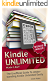 Kindle Unlimited: Kindle Unlimited Made EASY - The Kindle Unlimited Insider Guide!: Read This Before You Sign Up for KU! (Is Kindle Unlimited For You? Book 1) (English Edition)