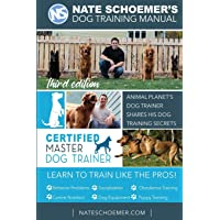 Nate Schoemer's Dog Training Manual: Animal Planet's Dog Trainer Shares His Dog Training Secrets